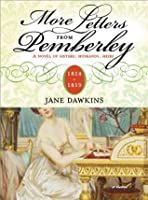 More Letters from Pemberley (Pride & Prejudice Continues)