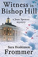 Witness in Bishop Hill (A Joan Spencer Mystery)
