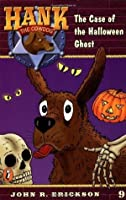The Case of the Halloween Ghost (Hank the Cowdog, #9)