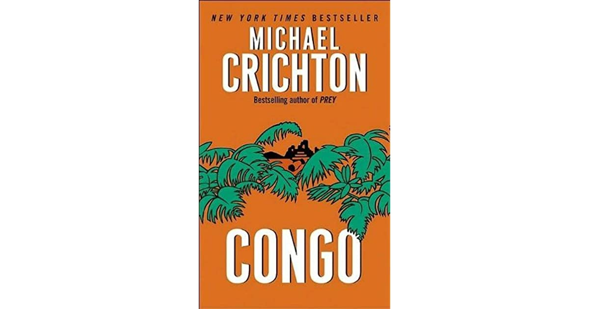 a synopsis of the novel the congo by michael crichton John michael crichton, michael douglas,  a film adaptation of crichton's 1980 novel congo was made  after the release of the latter novel, crichton.