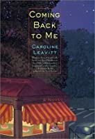 Coming Back to Me: A Novel