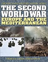 The Second World War: Europe and the Mediterranean (West Point Military History)
