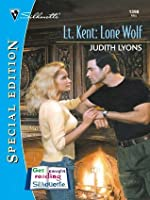Lt. Kent: Lone Wolf (Harlequin Special Edition)