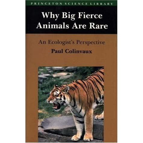 paul colinvaux why are big fierce animals rare If searching for the book why big fierce animals are rare (penguin press science) by paul colinvaux in pdf form, then you have come on to right website.