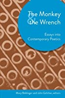 The Monkey and the Wrench: Essays into Contemporary Poetics (Akron Series in Contemporary Poetics)
