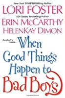 When Good Things Happen To Bad Boys (Includes: Dean Brothers & Friend, #3)
