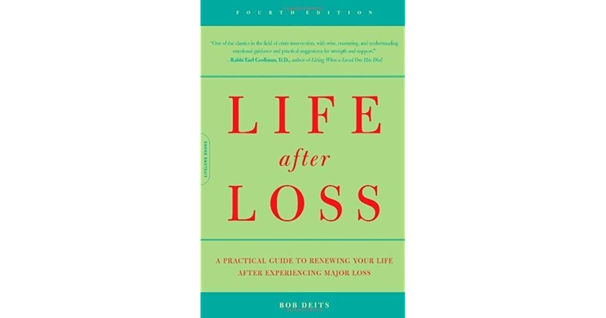 review of bob deitss life after loss If you are looking for the book by bob deits life after loss: a practical guide to renewing your life after experiencing major loss in pdf form, then you've come to the faithful website.