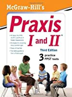 Mc Graw Hill's Praxis I and II