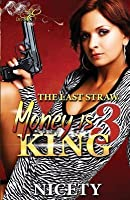 Money Is King 3: The Last Straw