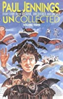 Uncollected 3: Omnibus Edition Containing Undone, Uncovered and Unseen