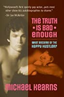 The Truth is Bad Enough: What Became of the Happy Hustler?