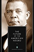 The Future of the American Negro (Annotated)