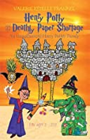 Henry Potty and the Deathly Paper Shortage (Henry Potty Series)