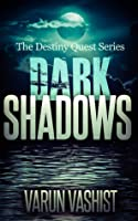 Dark Shadows (Book 1 of The Destiny Quest Series)