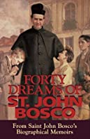 Forty Dreams of St. John Bosco: The Apostle of Youth