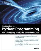 Introduction to Python Programming and Developing GUI Applications with PyQT, 1st Ed.