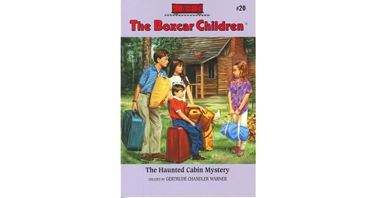 Box Car Children: The Haunted Cabin Mystery (The Boxcar Children, #20) By