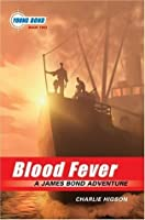 Blood Fever (Young Bond, #2)