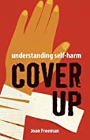 Cover Up - Understanding Self Harm