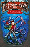 Attack of the Giant Octopus (Secrets of Dripping Fang, #6)