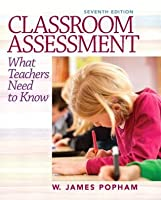Classroom Assessment: What Teachers Need to Know [with Myeducationlab and Pearson eText Access Card]