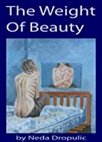 The Weight Of Beauty