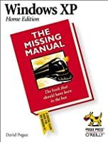 Windows XP Home Edition: The Missing Manual: The Missing Manual