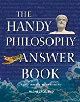 The Handy Philosophy Answer Book (The Handy Answer Book Series)