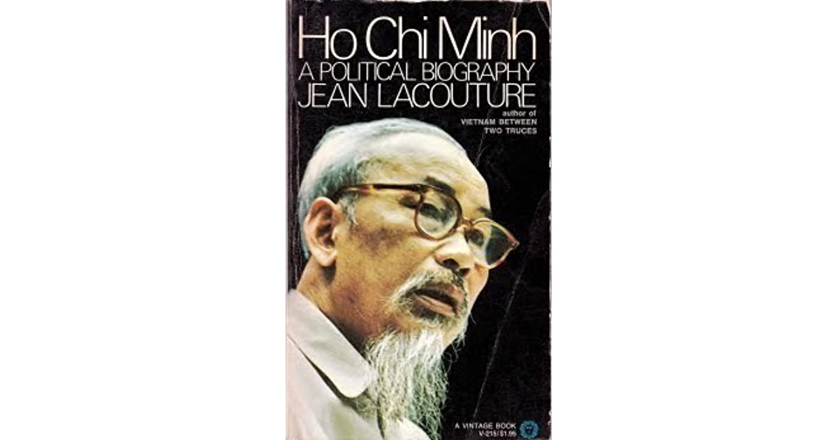 biography of ho chi minh essay Leadership styles of ho chi minh and ngo dinh diem essay  after the french  indochina war, two leaders such as ho chi minh and ngo dihn diem who  ngo  dinh diem was born and raised in the village named pho cam (roberts 26.