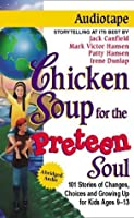 Chicken Soup for the Preteen Soul (Chicken Soup for the Soul)