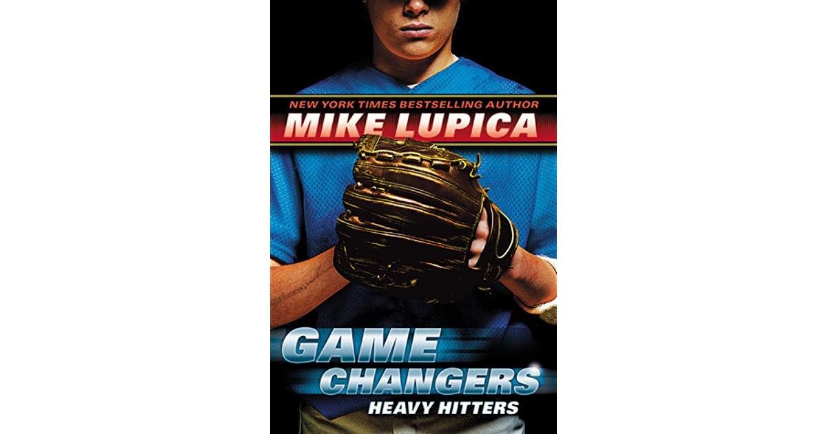 Game Changers Book 3: Heavy Hitters by Lupica, Mike
