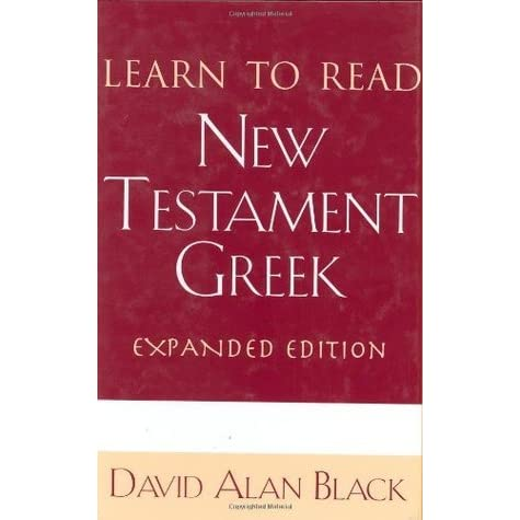 Recommendations about how to learn New Testament Greek