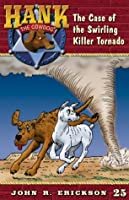 The Case of the Swirling Killer Tornado (Hank the Cowdog)