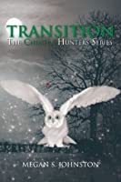 Transition (Chimera Hunters, #1)