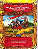 A Guide To The World of Greyhawk Fantasy Setting; A Catalogue of the Land of Flanaess, Being the Eastern Portion of the Continent Oerik, of Oerth AND Glossography for the Guide to the World of Greyhawk Fantasy Setting [Paperback]