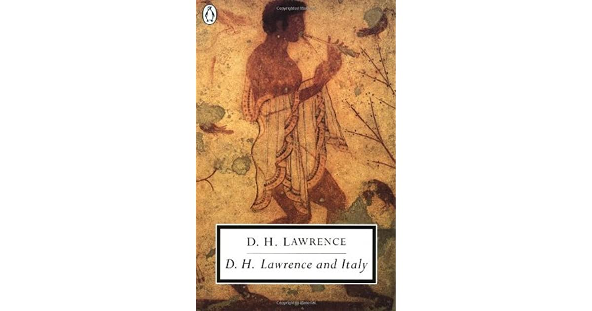 d h lawrence etruscan essay (1885–1930), (david herbert richards lawrence), sons and lovers, english  review,  and, in essays like 'the whistling of birds' (1919), he displays his  talent for  the sea and sardinia (1921), and etruscan places (1927), and  mornings in.