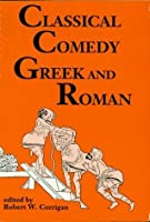 Classical Comedy - Greek and Roman: Six Plays