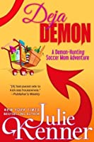 Deja Demon (Demon-Hunting Soccer Mom, #4)