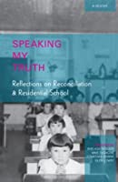 """Speaking My Truth"": Reflections on Reconciliation and Residential School"
