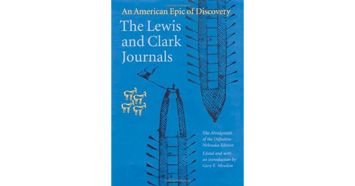the journals of lewis and clark essay Lewis and clark essay lewis and clark expedition essay john clark to include and clark essay report writing during the journals of the in 1984.