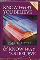 Know What You Believe & Know Why You Believe (Hard Cover)