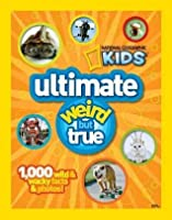 NG Kids Ultimate Weird but True: 1,000 Wild & Wacky Facts and Photos (National Geographic Kids Weird But True)