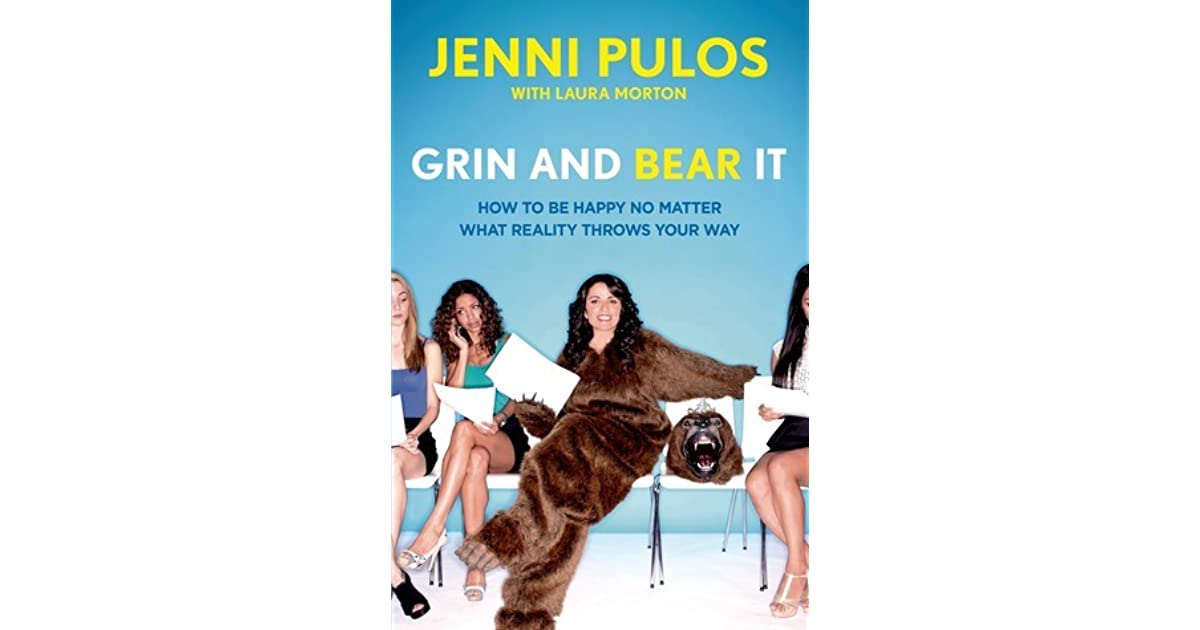 Grin And Bear It: How To Be Happy No Matter What Reality