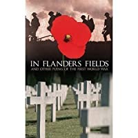 In Flanders Fields: Poems of the First World War