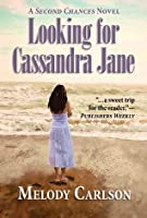 Looking for Cassandra Jane (The Second Chances Novels)