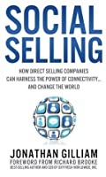 Social Selling: How Direct Selling Companies Can Harness the Power of Connectivity....and Change the World