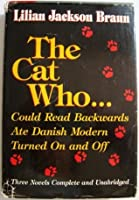 The Cat Who... Could Read Backwards; Ate Danish Modern; Turned On and Off