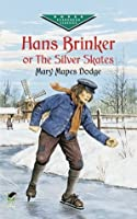 Hans Brinker or the Silver Skates (Dover Juvenile Classics)