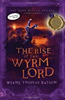 The Rise of the Wyrm Lord (The Door Within Trilogy #2)