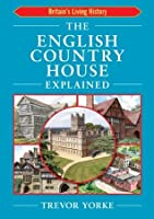 The English Country House Explained (Britain's Living History)